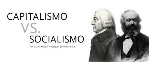 Capitalismo vs. Socialismo (Parte I)