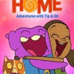 When Will Home The Adventures of Tip & Oh Season 3 Be on Netflix? Netflix Release Date?