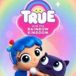 When Will True and The Rainbow Kingdom Season 2 Be on Netflix? Netflix Release Date?
