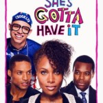 When Will 'She's Gotta Have It' Season 2 Be Available on Netflix?