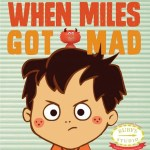 Children's Book Review: When Miles Got Mad & Giveaway