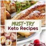 Must-Try Keto Recipes