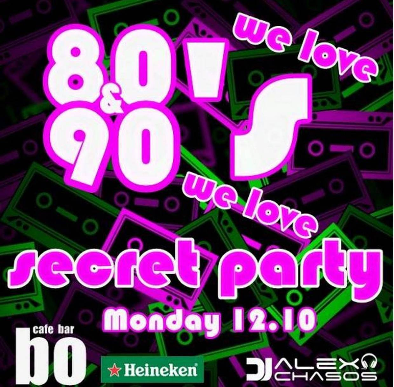 Secret party 80's & 90's edition στο Bo cafe bar στην Φλώρινα, τη Δευτέρα 12 Οκτωβρίου
