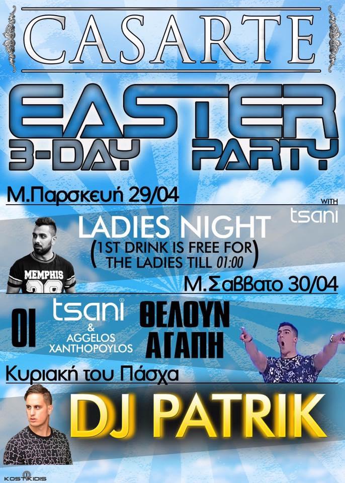 Easter 3- day party στο Casarte club στην Πτολεμαϊδα, Μ.Παρασκευή έως και Κυριακή του Πάσχα