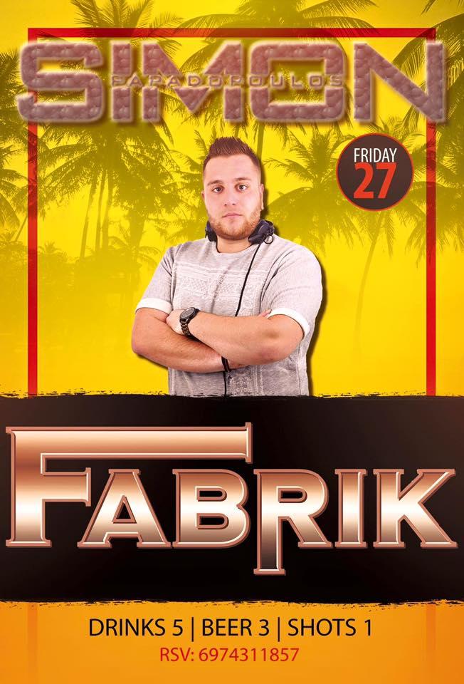 Dj Simon @ Fabrik club στην Φλώρινα, την Παρασκευή 27 Μαΐου