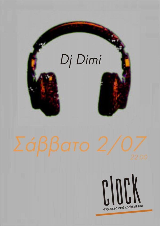 Μουσικές επιλογές από τον dj Dimi στο Clock bar στην Κοζάνη, το Σάββατο 2 Ιουλίου