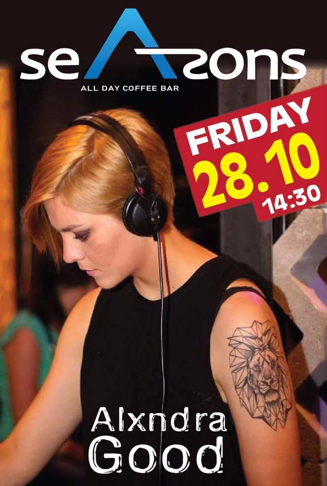 Alxndra Good On decks @ Seasons bar στα Γρεβενά, την Παρασκευή 28 Οκτωβρίου