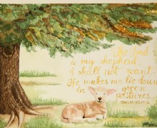 This was a painting from last year, illustration of the first part of Psalm 23.