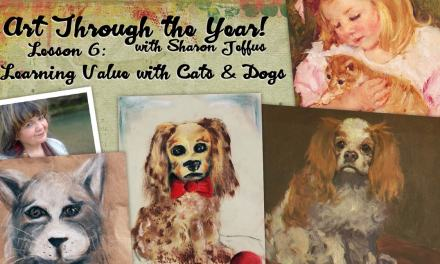 Art Through the Year with Sharon Jeffus – Lesson 6 – Learning Value with Cats and Dogs
