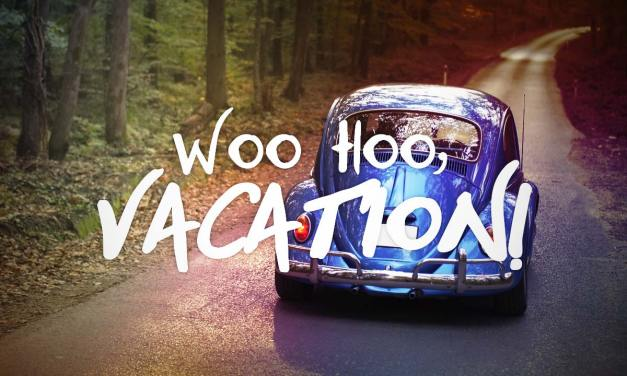 Whoo-Hoo, Vacation!