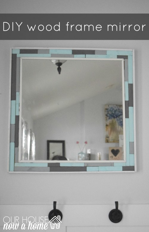 Particular Diy Wood Frame Title Diy Wood Scrap Mirror Frame Our House Now A Home Diy Frame Table Diy Frame Backing