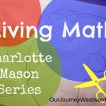 Charlotte Mason Series #5 – Living Math