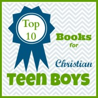 10 Living Books for Christian Teen Boys