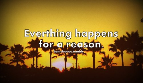 6/23/15 Inspirational Tuesday: Everything Happens For a Reason