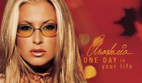8/18/15 O&A Song Of The Day: Anastacia- One Day In Your Life
