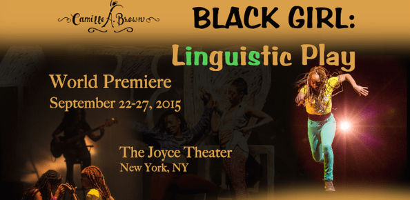 9/26/15 O&A NYC REVIEW: Camille A. Brown & Dancers- BLACK GIRL: Linguistic Play