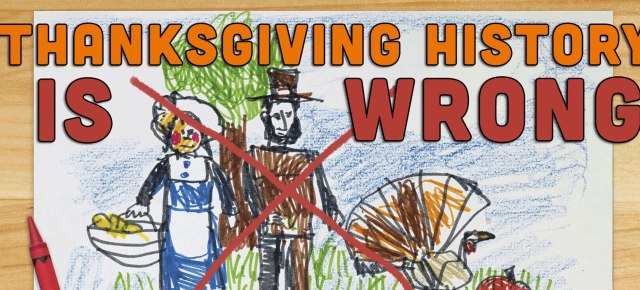 11/25/15 O&A NYC Thanksgiving Bonus: Everything You Know About Thanksgiving is WRONG