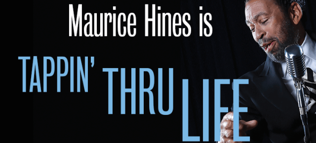 2/19/16 O&A NYC THEATRE: Maurice Hines- Tappin Thru Life