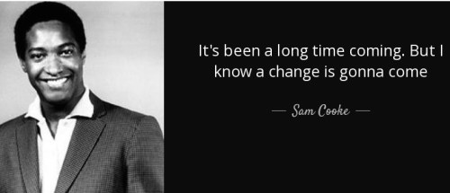 2/25/16 O&A NYC BLACK HISTORY MONTH THROWBACK THURSDAY: Sam Cooke – A Change Is Gonna Come