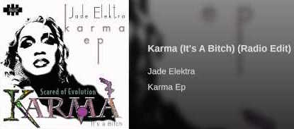 3/11/16 O&A NYC SONG OF THE DAY: Jade Elektra- Karma (It's A Bitch) Radio Edit