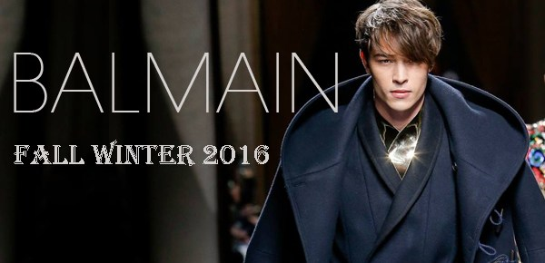 10/1/16 O&A NYC ITS SATURDAY: Balmain- Menswear Fall/Winter 2016