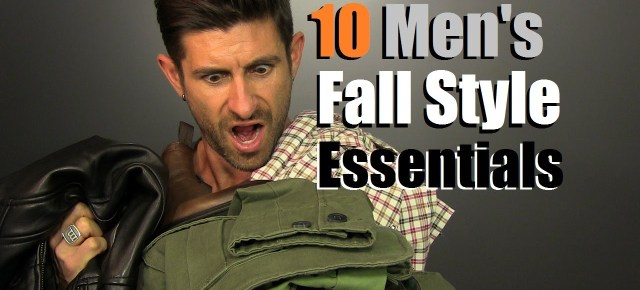 10/8/16 ITS SATURDAY- ANYTHING GOES: 10 Men's Fall Style Essentials