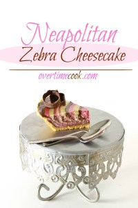 neapolitan zebra cheesecake on Overtime Cook