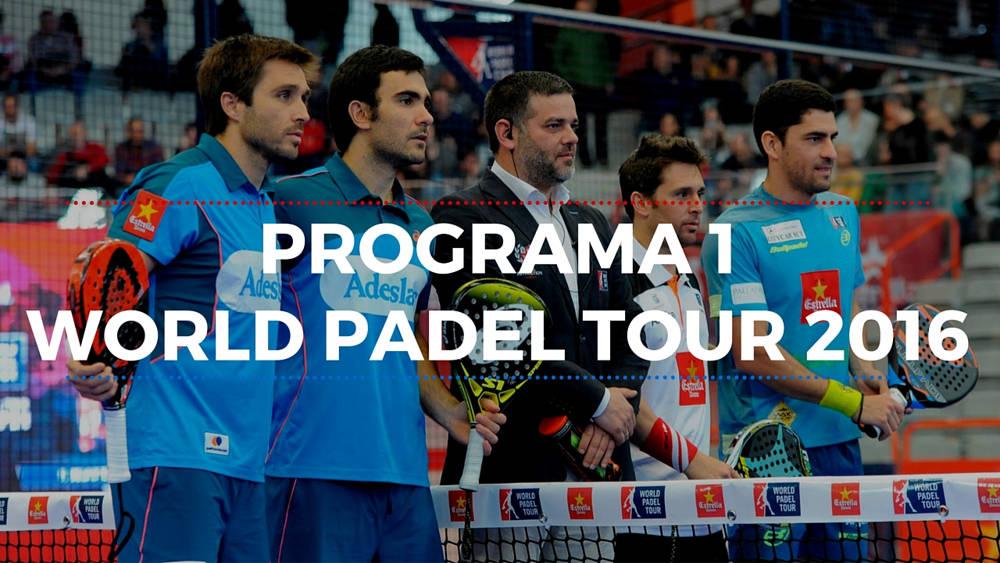 Programa 1 World Padel Tour 2016