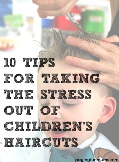 10 Tips for Taking the Stress out of Children's Haircuts - great advice from a children's hairdresser!