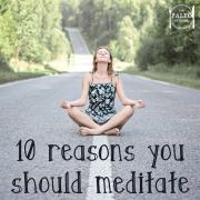 10 Reasons Meditate Meditation Mindfullness buddhism Primal Paleo Network