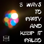 8 ways to party and keep it paleo socalising christmas