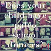 Does Your Child Have Paleo School Dinners lunches grain free healthy low carb high fat LCHF-min