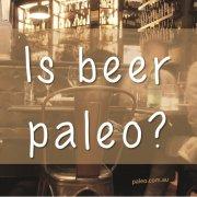 Is beer paleo alcohol larger paleo network-min