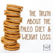 The Unspoken Truth about the Paleo Diet & Weight Loss-min