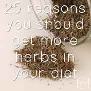 25 Reasons You Should Get More Herbs In Your Diet paleo primal health nutrition-min