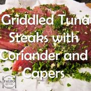 Griddled tuna steaks with coriander and capers paleo recipe fish dinner lunch-min