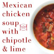 Mexican Chicken Soup with Chipotle and Lime paleo diet recipe lunch dinner-min