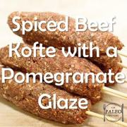 Paleo Diet Primal Recipe Spiced Beef Kofte with a Pomegranate Glaze-min