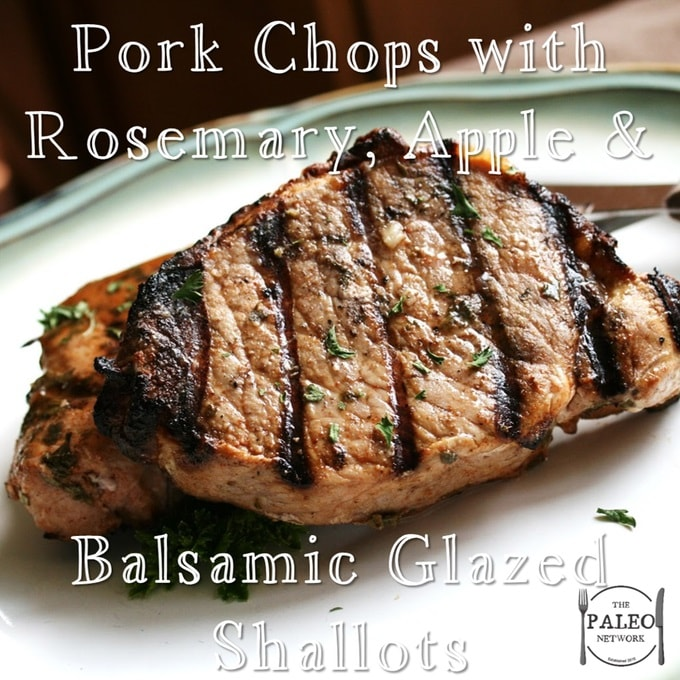 Pork Chops with Rosemary, Apple and Balsamic Glazed Shallots paleo dinner recipe lunch primal pastured-min