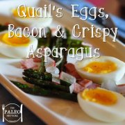 Quail's Eggs, Bacon and Crispy Asparagus paleo recipe breakfast idea-min