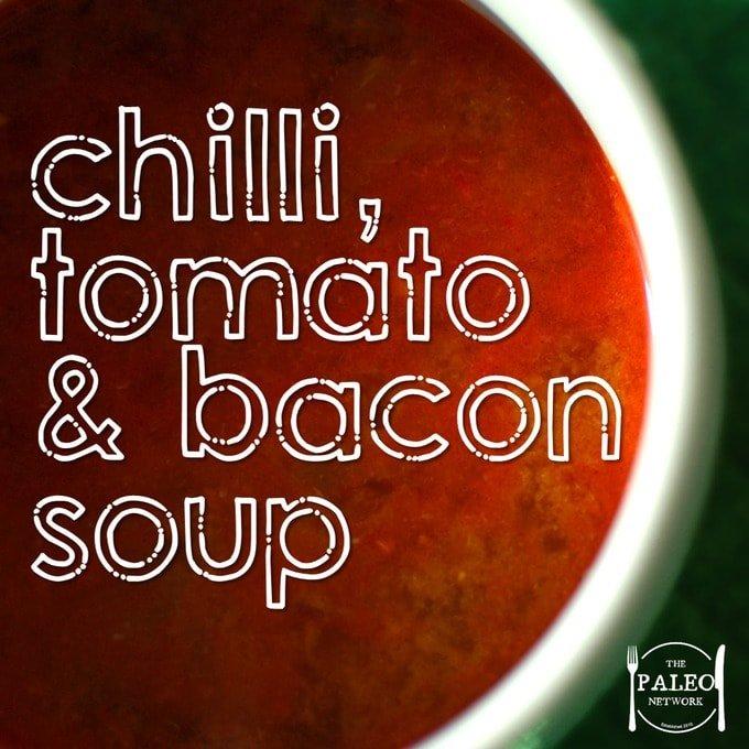 chilli_tomato bacon soup recipe_paleo_diet