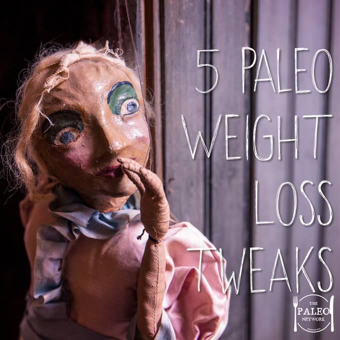 5 paleo weight loss tweaks speed up lose weight plateau paleo diet primal