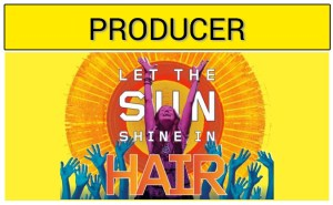 PAMELA WINSLOW KASHANI WAS A PRODUCER ON 2009 TONY AWARD WINNER FOR BEST BROADWAY REVIVIAL HAIR