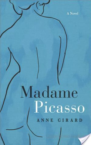 Madame Picasso and Other People Brave Enough to Love an Artist