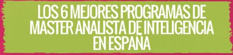Los 6 mejores programas Master Analista de Inteligencia en España