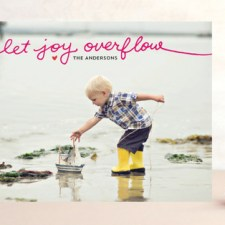Let Joy Overflow Holiday Photo Cards