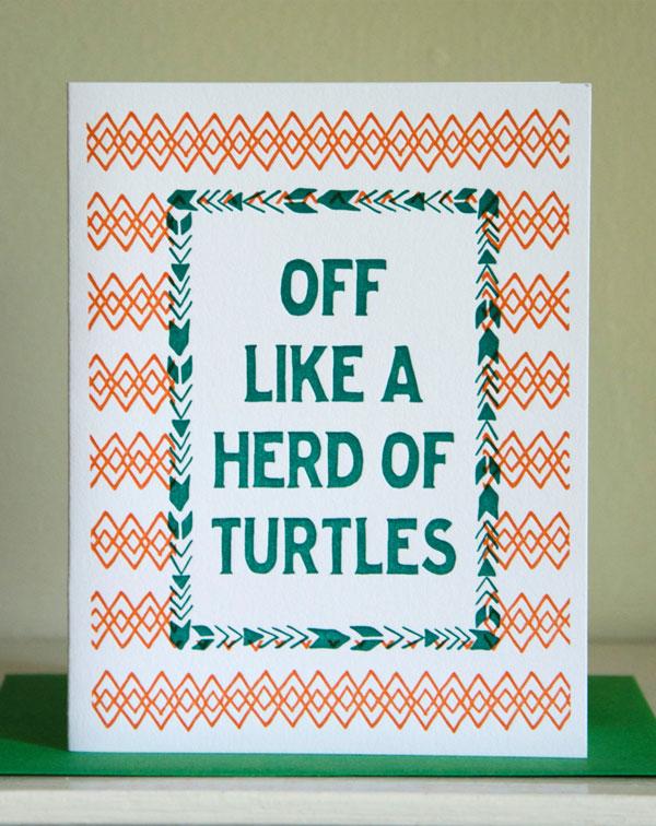 Off Like a Herd of Turtles Letterpress Card by Cherry Laurel Studio