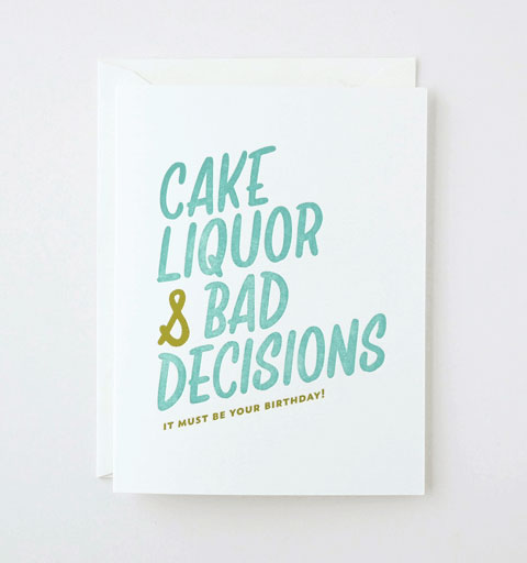 Cake Liquor & Bad Decisions Letterpress Birthday Card from Friendly Fire Paper