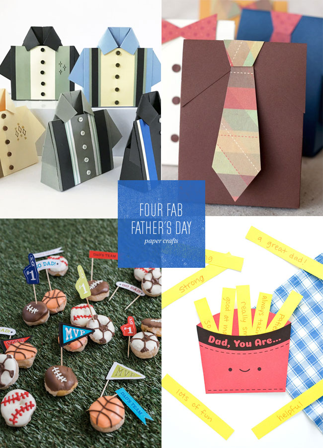 4 Fab Father's Day Paper Crafts Ideas