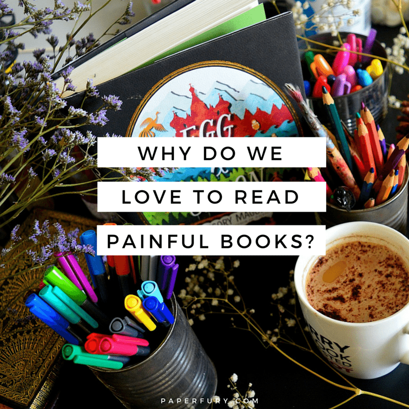 Why Do We Love Painful Books-